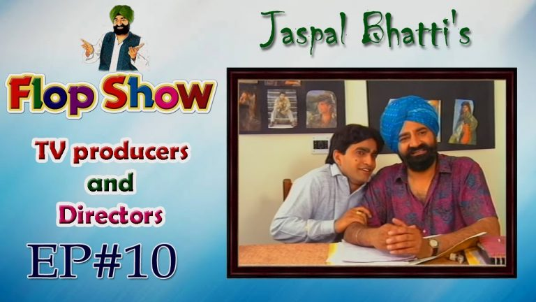 Jaspal Bhatti's  Flop Show |  TV producers and Directors |  Ep #10